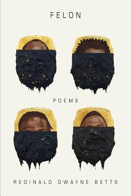 Book cover of Felon: Poems by Reginald Dwayne Betts