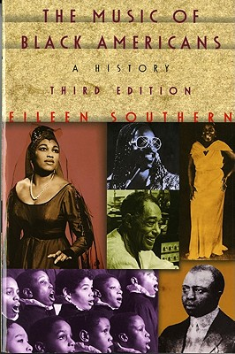 Click for more detail about The Music of Black Americans: A History (Third Edition) by Eileen Southern