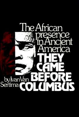 Click for a larger image of They Came Before Columbus: The African Presence in Ancient America