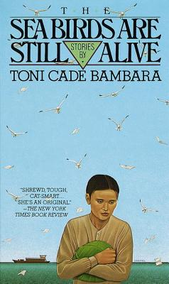 Click for more detail about The Sea Birds Are Still Alive by Toni Cade Bambara