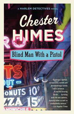 Click for more detail about Blind Man with a Pistol by Chester Himes