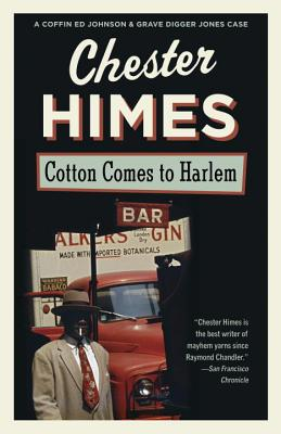 Click for more detail about Cotton Comes to Harlem by Chester Himes