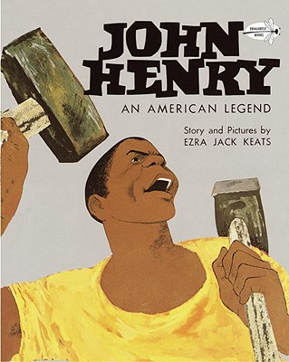 Click for more detail about John Henry: An American Legend by Ezra Jack Keats