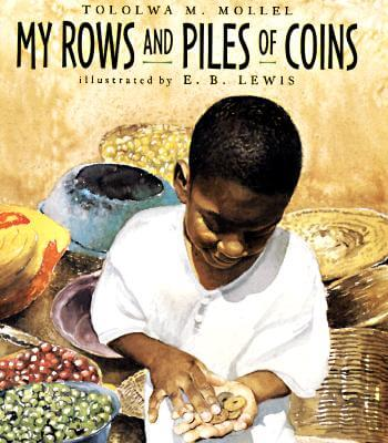 Book Cover My Rows and Piles of Coins by Tololwa M. Mollel
