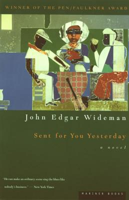 Click for more detail about Sent for You Yesterday by John Edgar Wideman