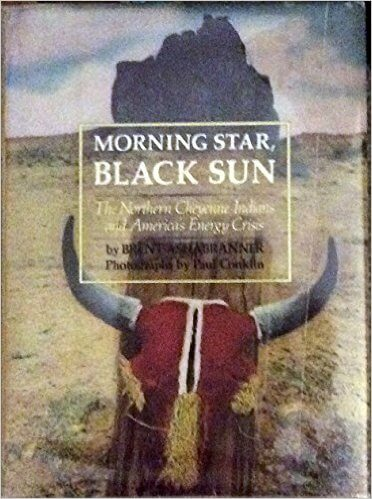 Book Cover Morning Star, Black Sun: The Northern Cheyenne Indians and America's Energy Crisis by Brent K. Ashabranner