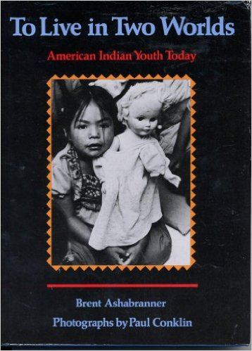 Click for a larger image of To Live in Two Worlds: American Indian Youth Today
