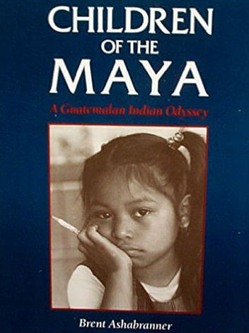 Click for more detail about Children of the Maya by Brent K. Ashabranner
