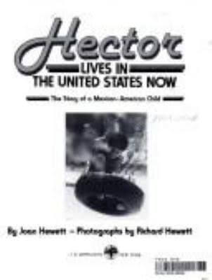 Click for more detail about Hector lives in the United States now: The story of a Mexican-American child by Joan Hewett
