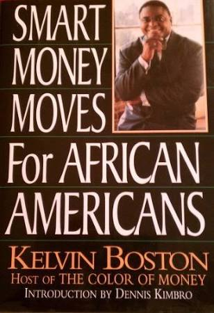 Click for more detail about Smart Money Moves For African Americans by Kelvin Boston