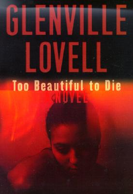 Click for more detail about Too Beautiful to Die (Blades Overstreet Mystery) by Glenville Lovell