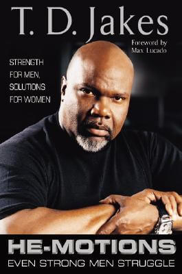 Click for more detail about He-motions: Even Strong Men Struggle by T. D. Jakes