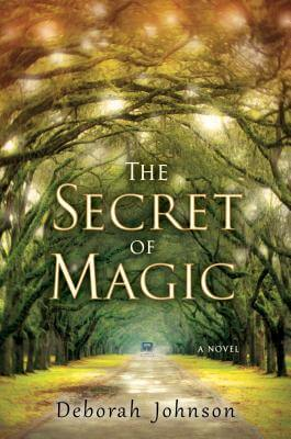 Photo of Go On Girl! Book Club Selection March 2014 – Selection The Secret of Magic by Deborah Johnson