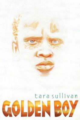 Click for more detail about Golden Boy by Tara Sullivan