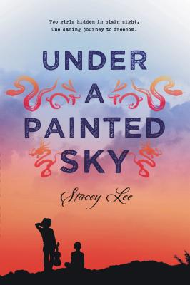 Click for more detail about Under a Painted Sky by Stacey Lee