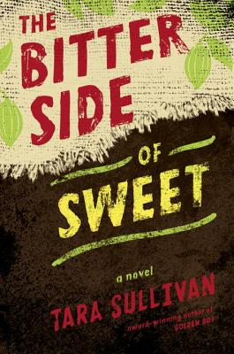 Click for more detail about The Bitter Side of Sweet by Tara Sullivan