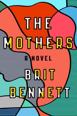 Click for a larger image of The Mothers: A Novel
