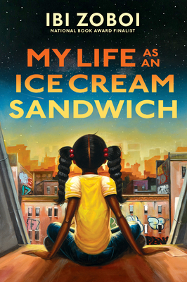 Click for more detail about My Life as an Ice Cream Sandwich by Ibi Zoboi