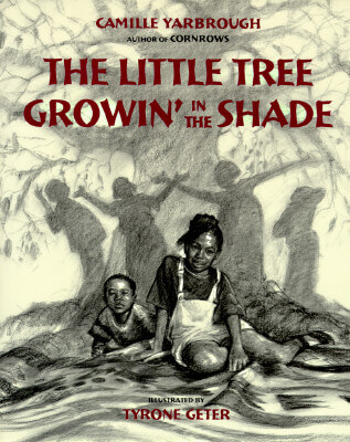 Click for more detail about The Little Tree Growin' In The Shade by Camille Yarbrough