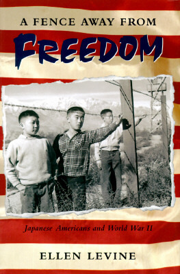 Click for more detail about A Fence Away From Freedom by Ellen S. Levine