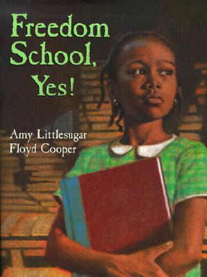 Click for more detail about Freedom School, Yes! by Amy Littlesugar