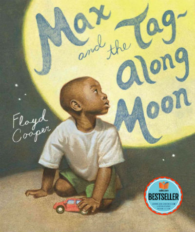 Click for more detail about Max and the Tag-Along Moon by Floyd Cooper
