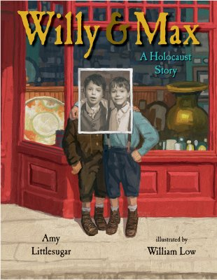 Click for more detail about Willy and Max: A Holocaust Story by Amy Littlesugar