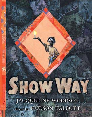Click for more detail about Show Way by Jacqueline Woodson