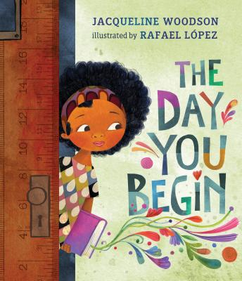 Click for more detail about The Day You Begin by Jacqueline Woodson
