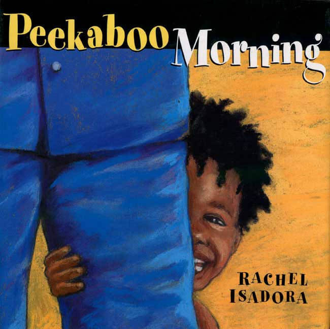 Click for more detail about Peekaboo Morning by Rachel Isadora