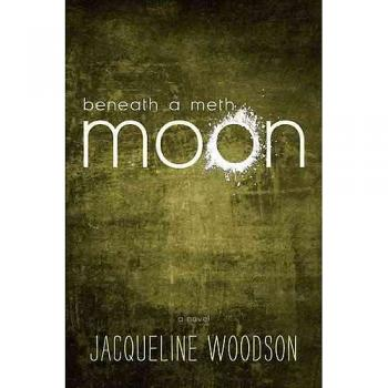 Click for more detail about Beneath a Meth Moon by Jacqueline Woodson