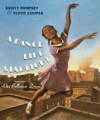 Click for more detail about A Dance Like Starlight: One Ballerina's Dream by Kristy Dempsey