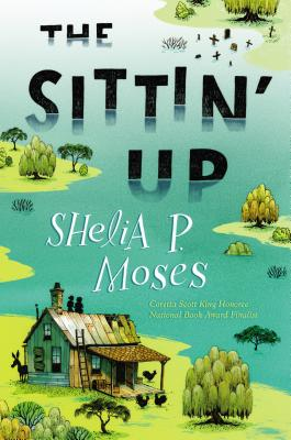 Click for more detail about The Sittin' Up by Shelia P. Moses
