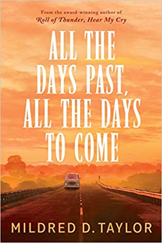 Click for more detail about All the Days Past, All the Days to Come by Mildred D. Taylor