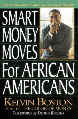 Click for more detail about Smart Money Moves for African-Americans by Kelvin Boston