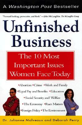 Click for more detail about Unfinished Business: The 10 Most Important Issues Women Face Today With New Introduction by Julianne Malveaux and Deborah Perry