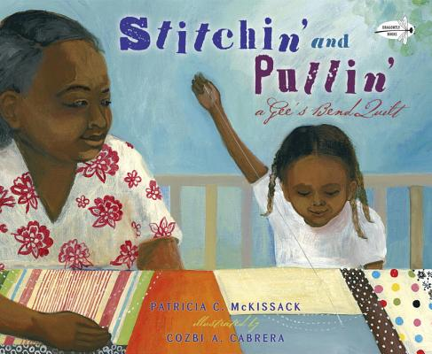Click for more detail about Stitchin' and Pullin': A Gee's Bend Quilt by Patricia C. Mckissack