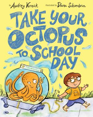 Click for more detail about Take Your Octopus to School Day by Audrey Vernick