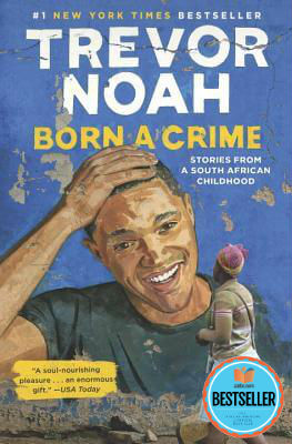 Click to learn more about Born a Crime: Stories from a South African Childhood