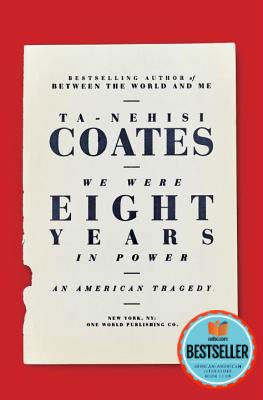 Click for more detail about We Were Eight Years in Power: An American Tragedy by Ta-Nehisi Coates