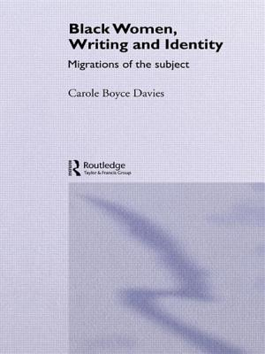 Book Cover Black Women, Writing and Identity: Migrations of the Subject by Carole Boyce-Davies