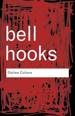Click for more detail about Outlaw Culture: Resisting Representations (Routledge Classics) (Volume 83) by bell hooks