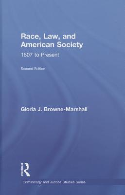 Book Cover Race, Law, and American Society, 1607 to Present by Gloria J. Browne-Marshall