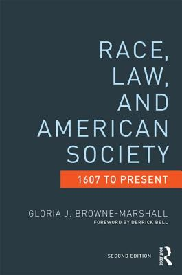 Click for more detail about Race, Law, and American Society, 1607 to Present by Gloria J. Browne-Marshall