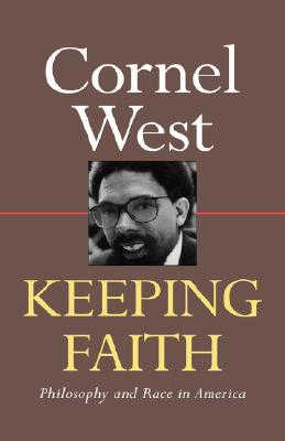 Click for more detail about Keeping Faith: Philosophy and Race in America by Cornel West