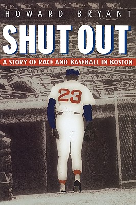 Click for a larger image of Shut Out: A Story of Race and Baseball in Boston
