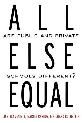 Click for more detail about All Else Equal: Are Public and Private Schools Different? by Luis Benveniste, Martin Carnoy, and Richard Rothstein