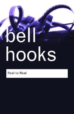 Click for more detail about Reel to Real: Race, Sex and Class at the Movies (Routledge Classics) by bell hooks
