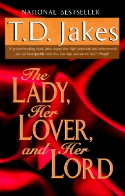 Click for more detail about The Lady, Her Lover, and Her Lord by T. D. Jakes