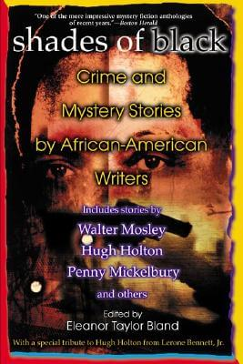 Click for more detail about Shades of Black: Crime and Mystery Stories by African-American Authors by Eleanor Taylor Bland
